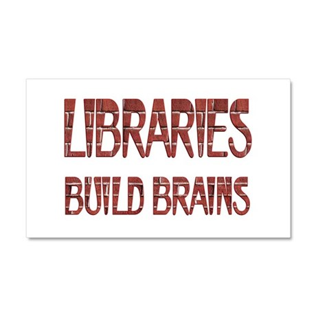 Libraries Build Brains Car Magnet 20 x 12