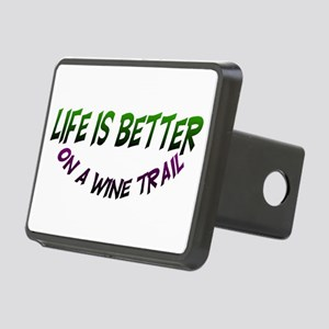 Life is better on a wine trail Rectangular Hitch C