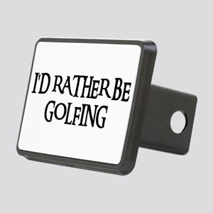I'D RATHER BE GOLFING Rectangular Hitch Cover