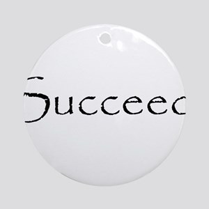 Succeed Ornament (Round)