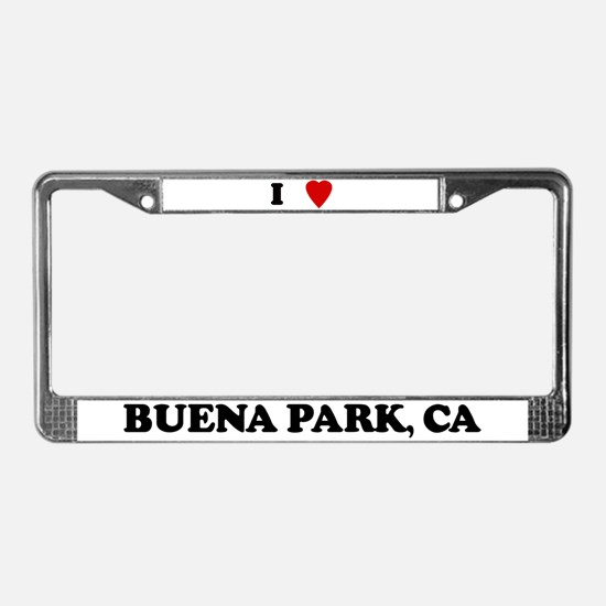 I Love Buena Park License Plate Frame