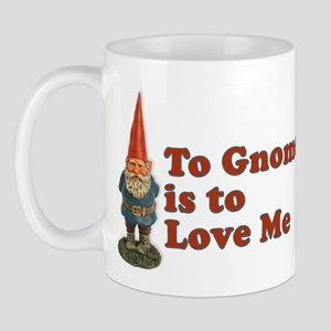 To Gnome is to Love Me Mug