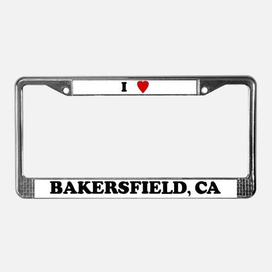 I Love Bakersfield License Plate Frame