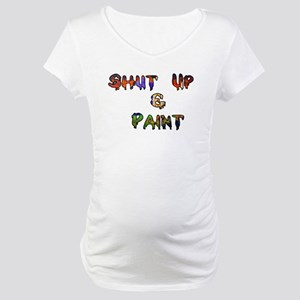 Shut Up & Paint Maternity T-Shirt