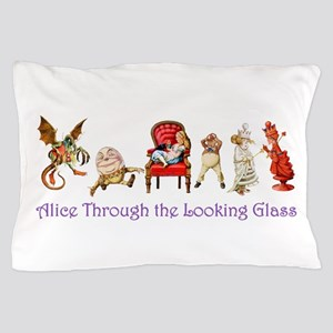 Through the Looking Glass Pillow Case