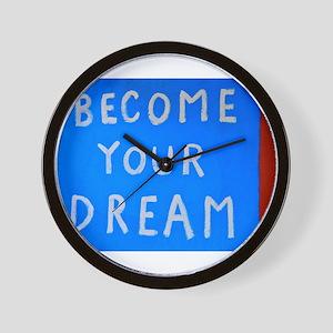 Street Wisdom: Become You Dream Wall Clock