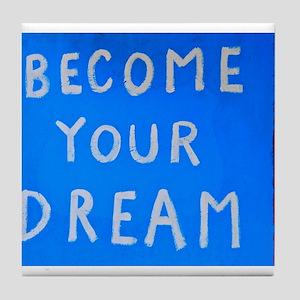 Street Wisdom: Become You Dream Tile Coaster