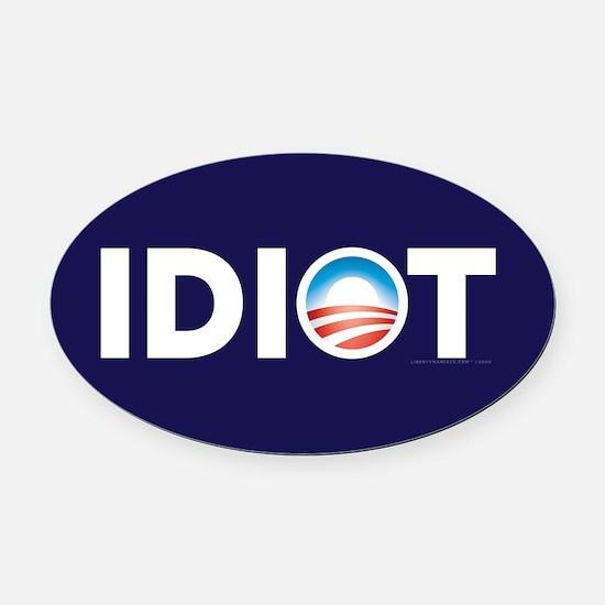 Obama Idiot Parody Oval Car Magnet