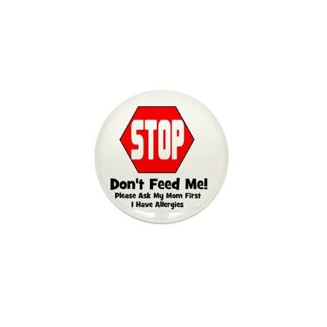 Don't Feed Me - Allergies Mini Button