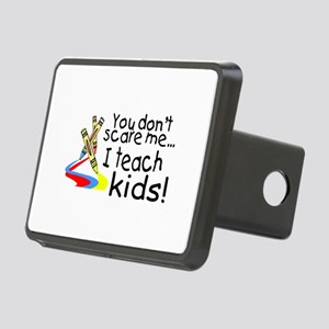 You Dont Scare Me I Teach Kids Rectangular Hitch C