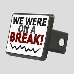 'We Were On A Break!' Rectangular Hitch Coverle)