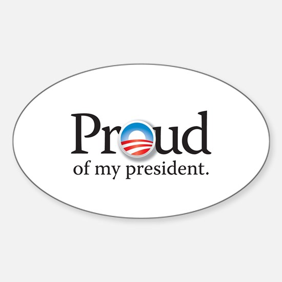 Proud of my President Sticker (Oval)