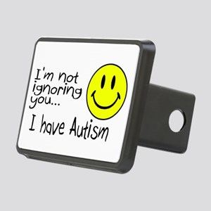 I'm Not Ignoring You, I Have Autism Rectangular Hi