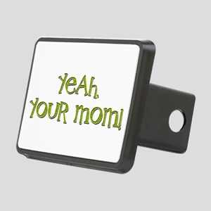 Yeah, your mom! Rectangular Hitch Coverle)