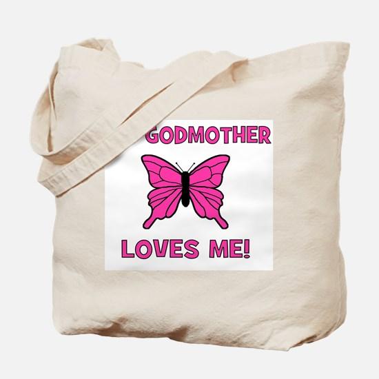 My Godmother Loves Me! - Butt Tote Bag