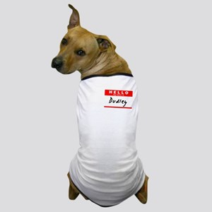 Dudley, Name Tag Sticker Dog T-Shirt