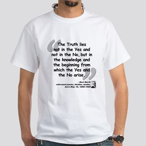 Barth Truth Quote White T-Shirt