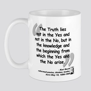 Barth Truth Quote Mug