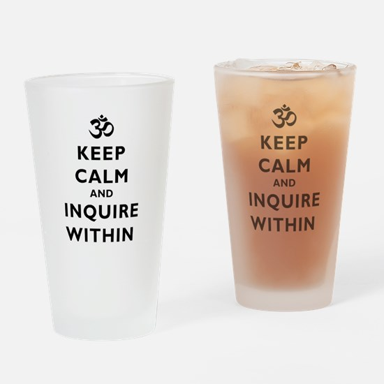 Keep Calm And Inquire Within Drinking Glass