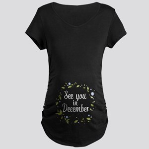 See You In December Maternity T-Shirt