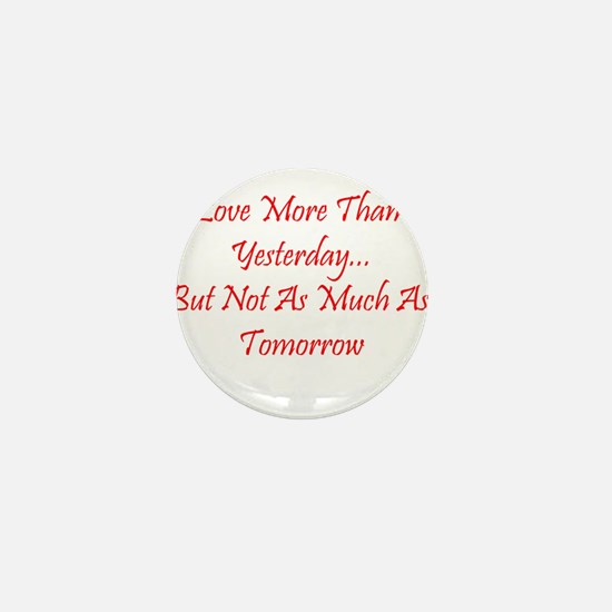 Love More Than Yesterday.png Mini Button