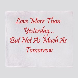 Love More Than Yesterday Throw Blanket