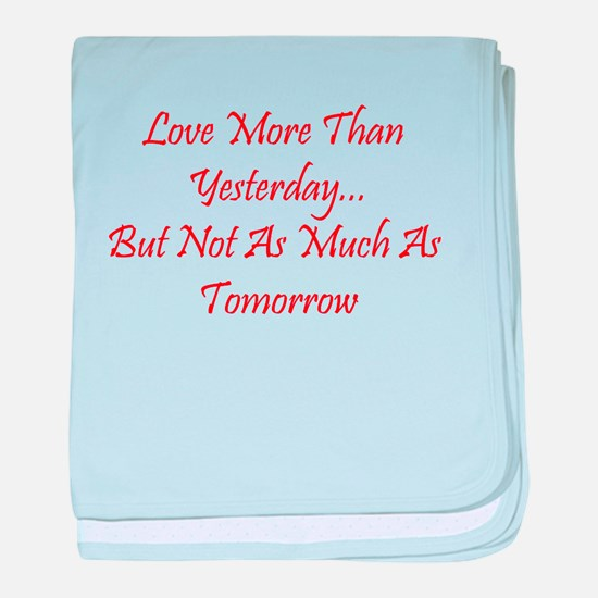Love More Than Yesterday.png baby blanket