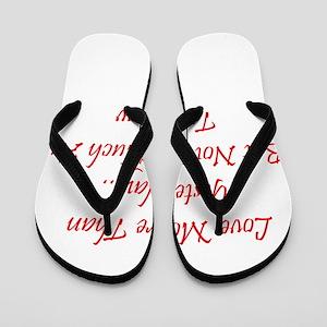 Love More Than Yesterday Flip Flops