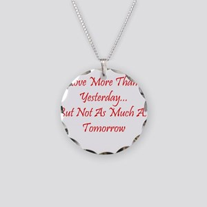 Love More Than Yesterday Necklace Circle Charm