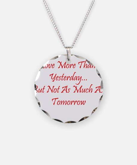 Love More Than Yesterday.png Necklace