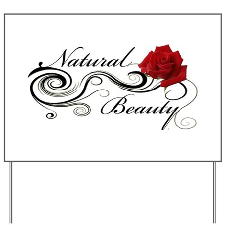Natural Beauty Rose.png Yard Sign