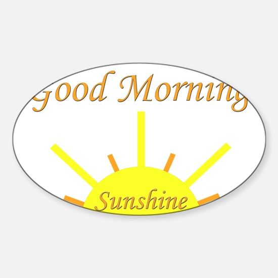 Good Morning Sunshine.png Sticker (Oval)