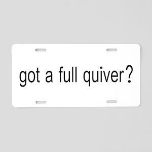 GOT A FULL QUIVER Aluminum License Plate
