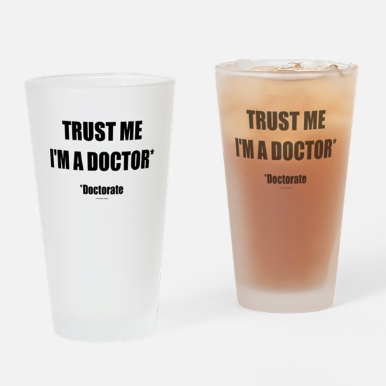Trust the doctorate Drinking Glass