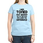 I am toned Women's Light T-Shirt