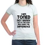 I am toned Jr. Ringer T-Shirt