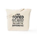 I am toned Tote Bag