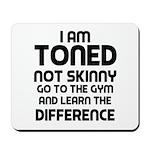 I am toned Mousepad