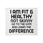 I am Fit & Healthy Throw Blanket