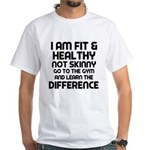 I am Fit & Healthy White T-Shirt