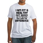I am Fit & Healthy Fitted T-Shirt