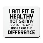 I am Fit & Healthy Mousepad