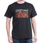 'Greetings Earthling' Dark T-Shirt