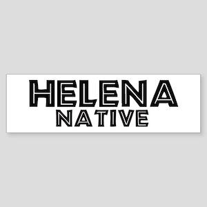Helena Native Bumper Sticker