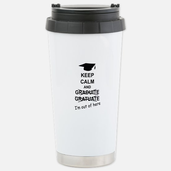 Keep Calm Graduate Stainless Steel Travel Mug