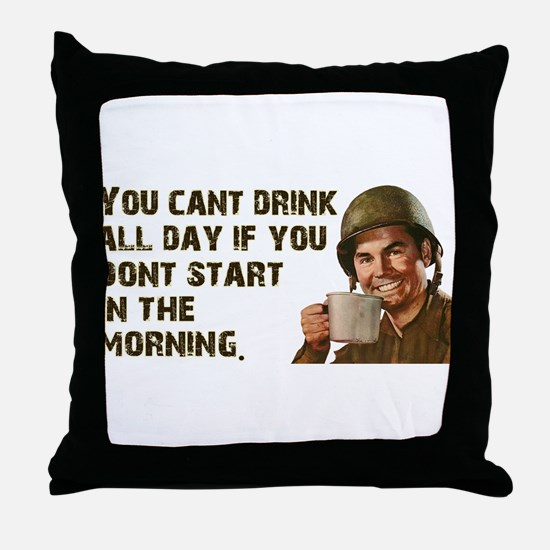 Sometimes You Have To Start Early Throw Pillow