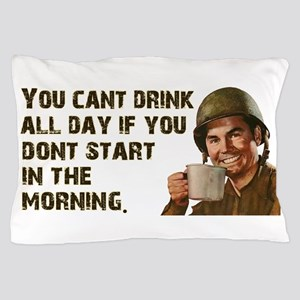 Sometimes You Have To Start Early Pillow Case