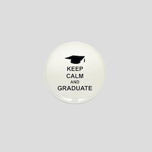 Keep Calm and Graduate Mini Button