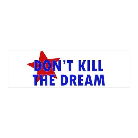 Don't Kill the Dream 21x7 Wall Peel