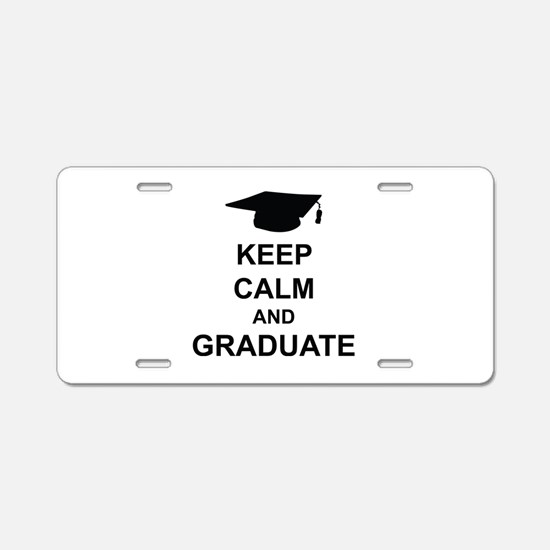 Keep Calm and Graduate Aluminum License Plate